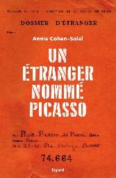 Un étranger nommé Picasso, Annie Cohen-Solal | Fayard